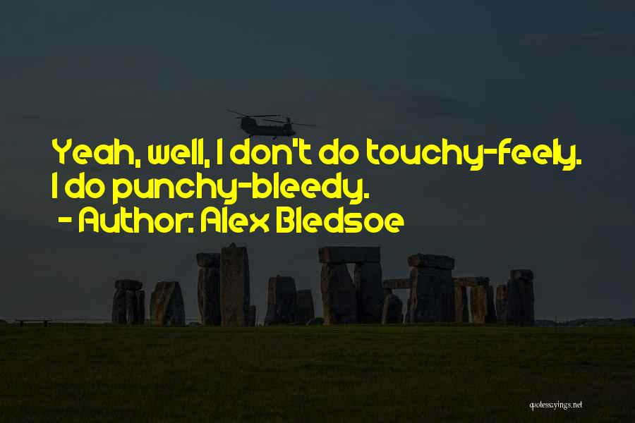 Touchy Quotes By Alex Bledsoe