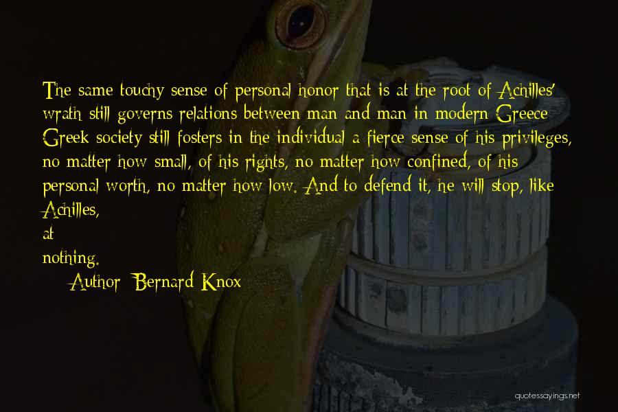 Touchy Quotes By Bernard Knox