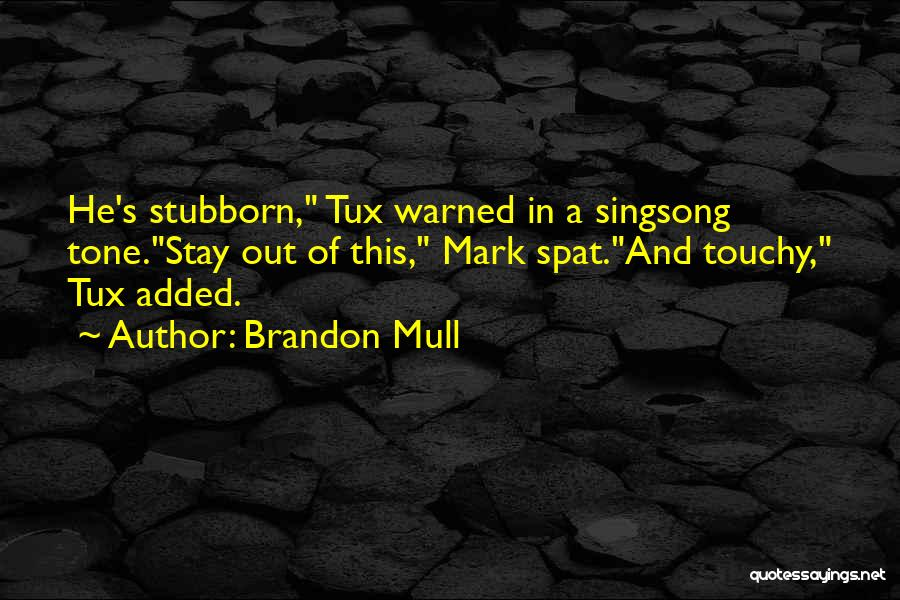 Touchy Quotes By Brandon Mull