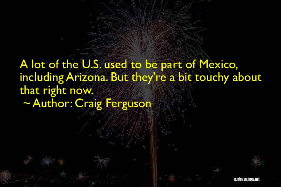 Touchy Quotes By Craig Ferguson