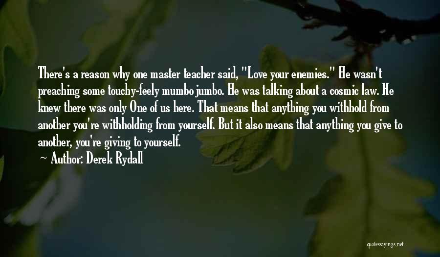 Touchy Quotes By Derek Rydall
