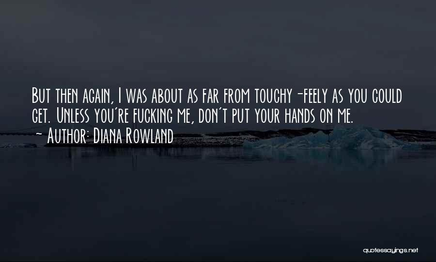 Touchy Quotes By Diana Rowland