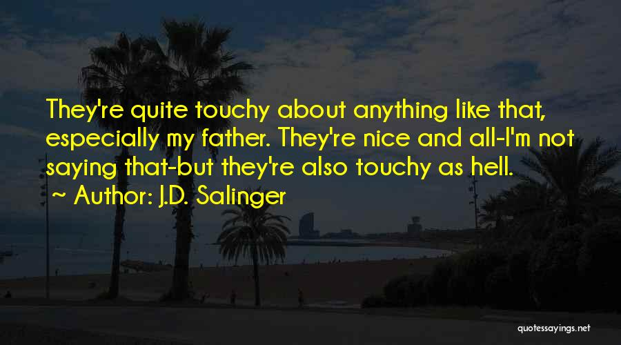 Touchy Quotes By J.D. Salinger