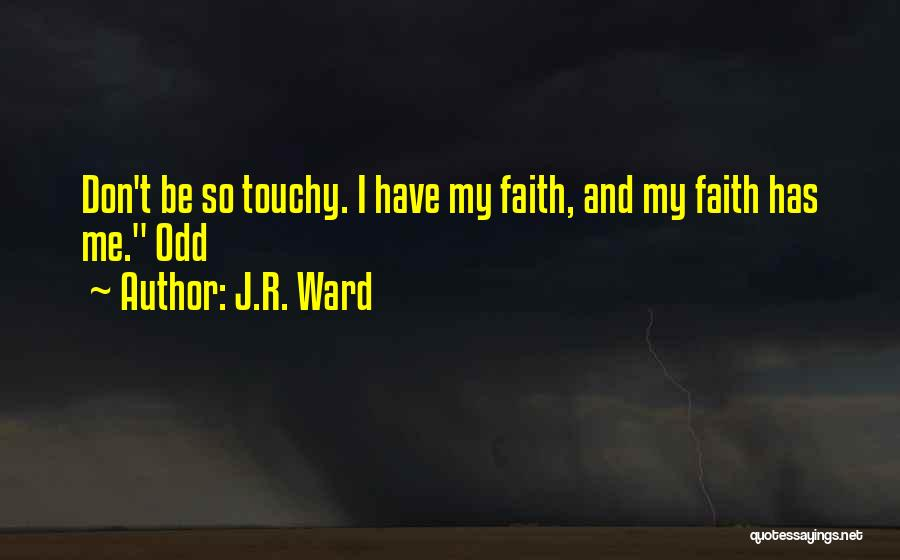Touchy Quotes By J.R. Ward