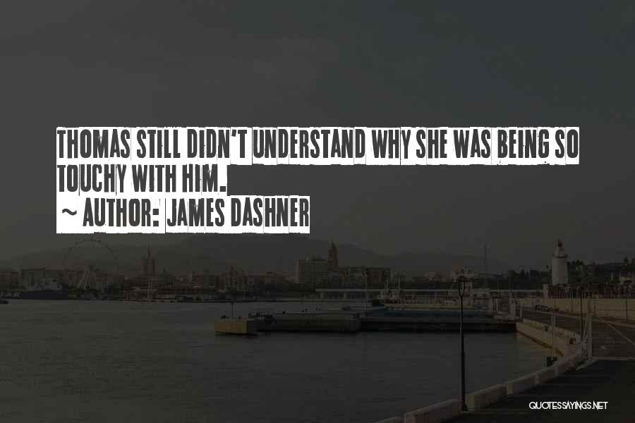 Touchy Quotes By James Dashner