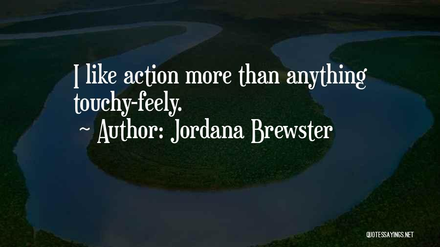 Touchy Quotes By Jordana Brewster
