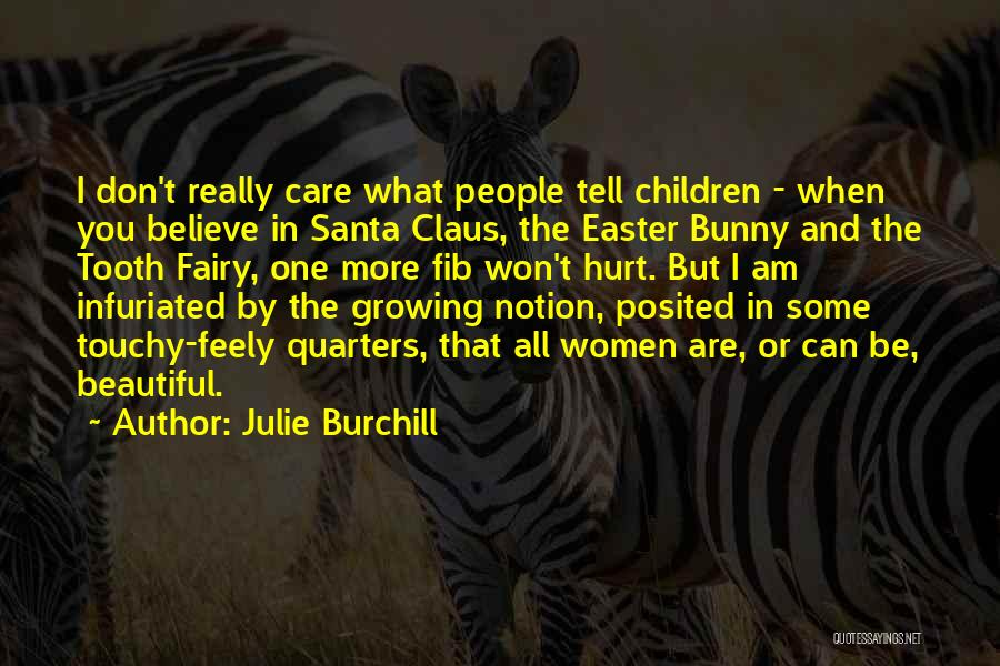 Touchy Quotes By Julie Burchill
