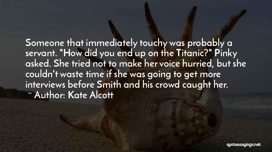Touchy Quotes By Kate Alcott