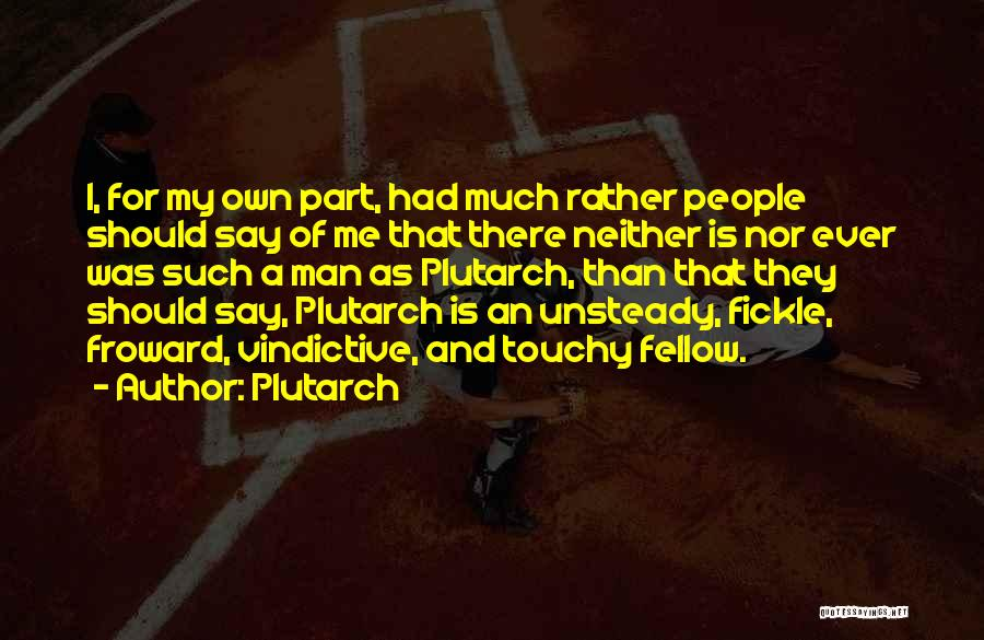 Touchy Quotes By Plutarch
