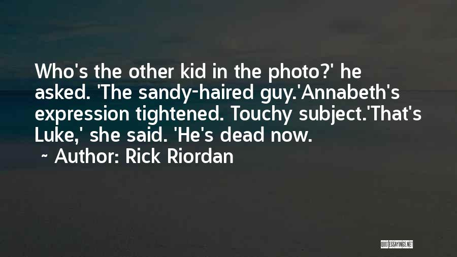 Touchy Quotes By Rick Riordan