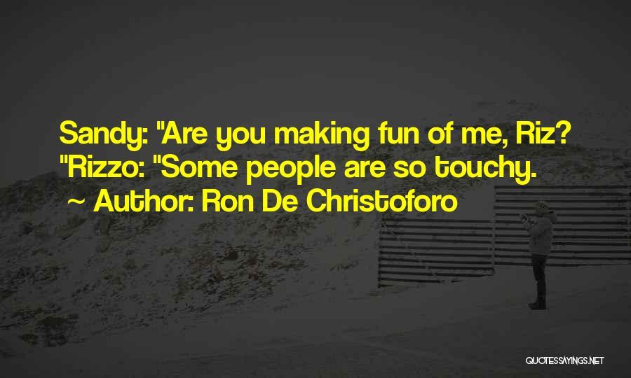 Touchy Quotes By Ron De Christoforo