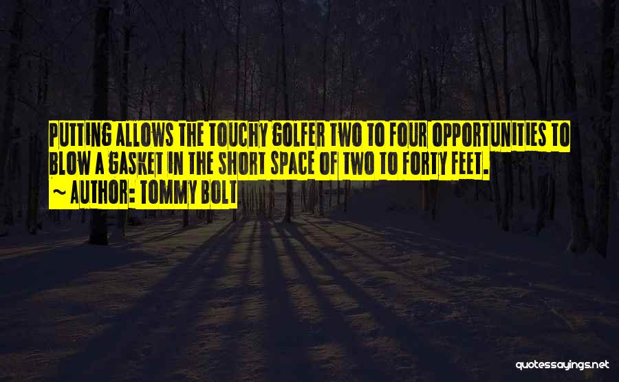 Touchy Quotes By Tommy Bolt