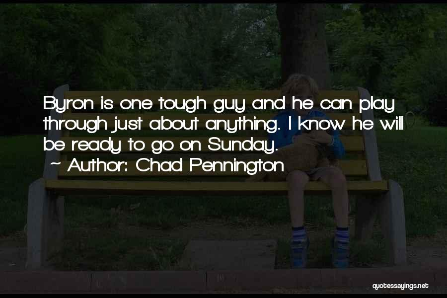Tough Guy Quotes By Chad Pennington