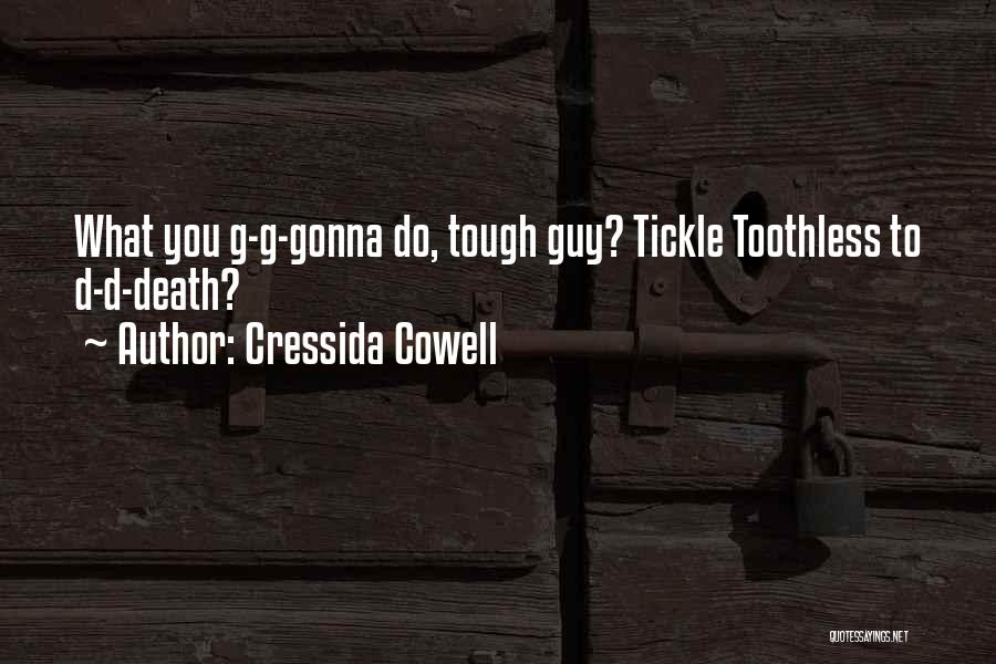 Tough Guy Quotes By Cressida Cowell