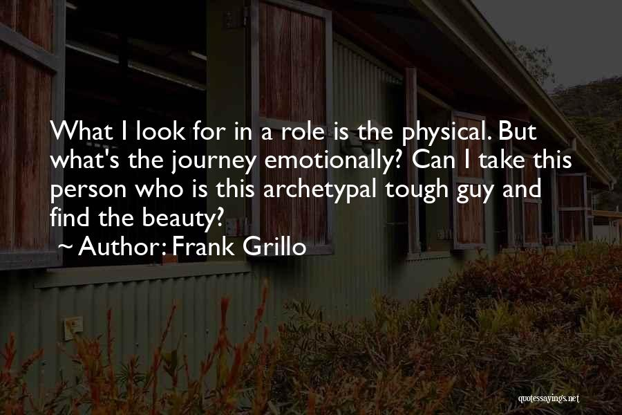 Tough Guy Quotes By Frank Grillo