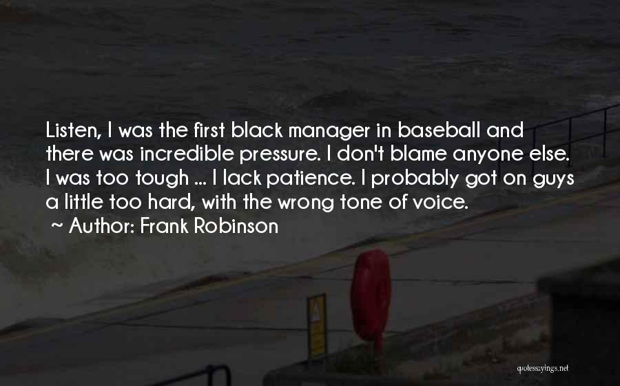 Tough Guy Quotes By Frank Robinson