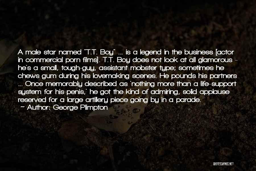 Tough Guy Quotes By George Plimpton