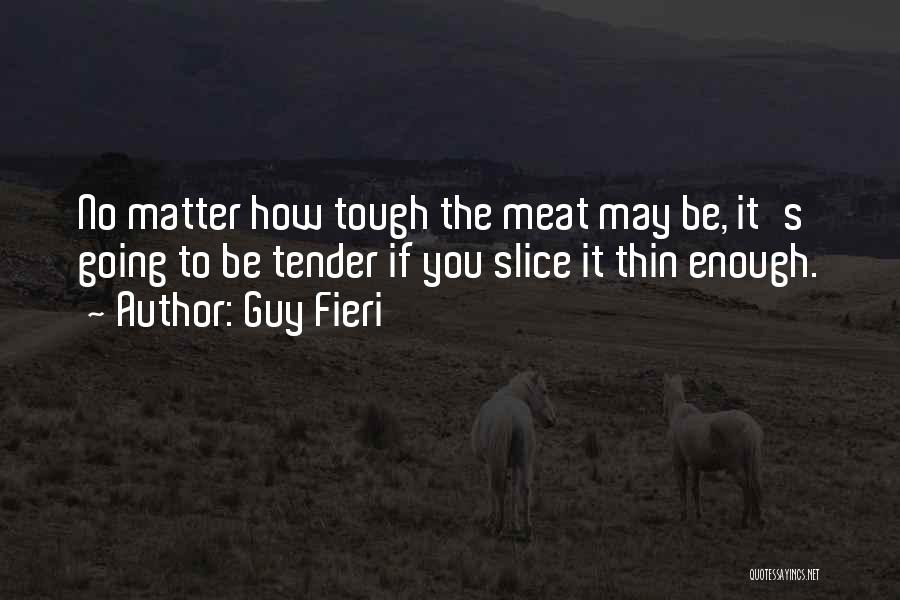 Tough Guy Quotes By Guy Fieri