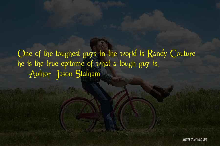 Tough Guy Quotes By Jason Statham