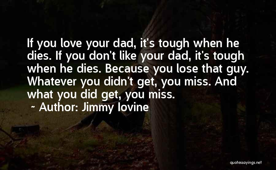 Tough Guy Quotes By Jimmy Iovine