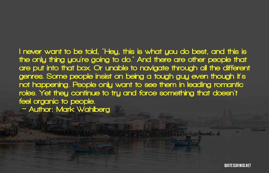 Tough Guy Quotes By Mark Wahlberg