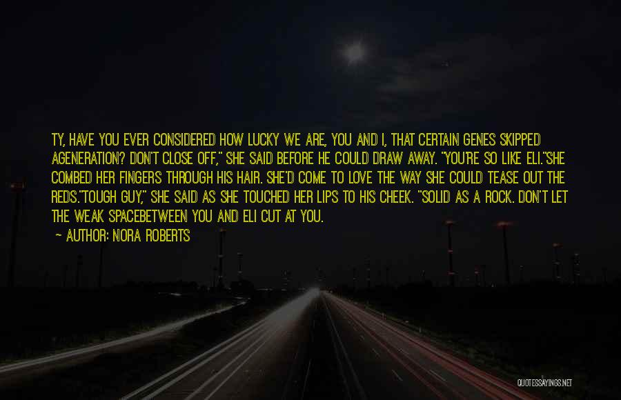 Tough Guy Quotes By Nora Roberts