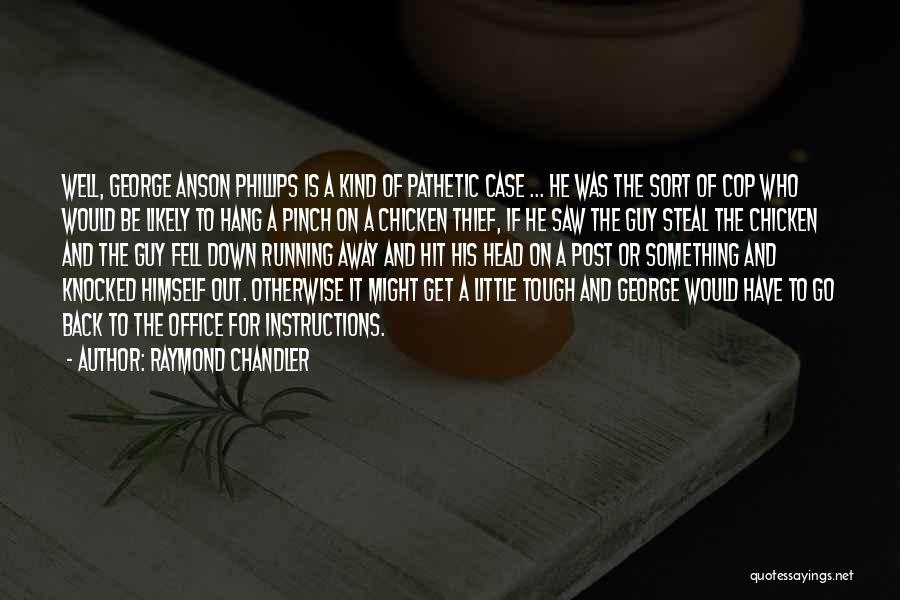 Tough Guy Quotes By Raymond Chandler