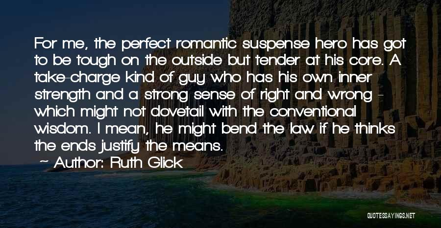 Tough Guy Quotes By Ruth Glick
