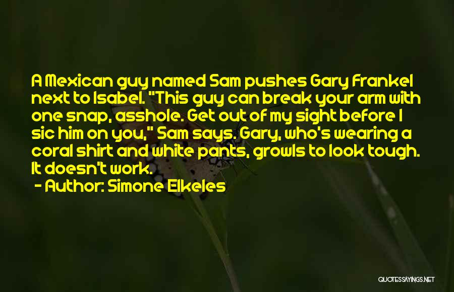 Tough Guy Quotes By Simone Elkeles