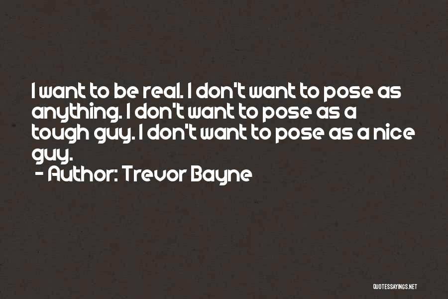 Tough Guy Quotes By Trevor Bayne