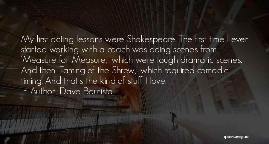 Tough Time With Love Quotes By Dave Bautista