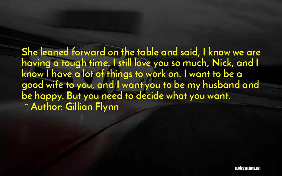 Tough Time With Love Quotes By Gillian Flynn
