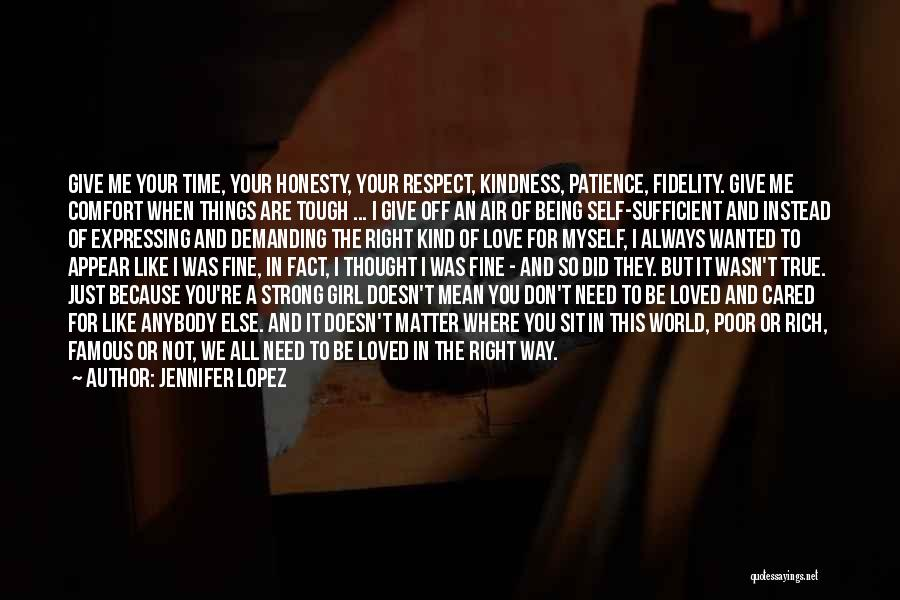 Tough Time With Love Quotes By Jennifer Lopez