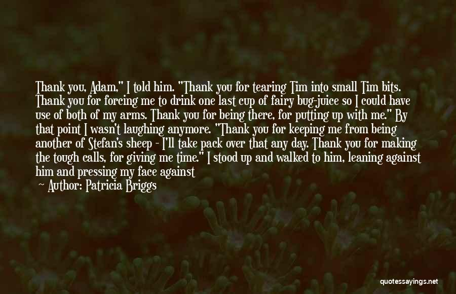 Tough Time With Love Quotes By Patricia Briggs