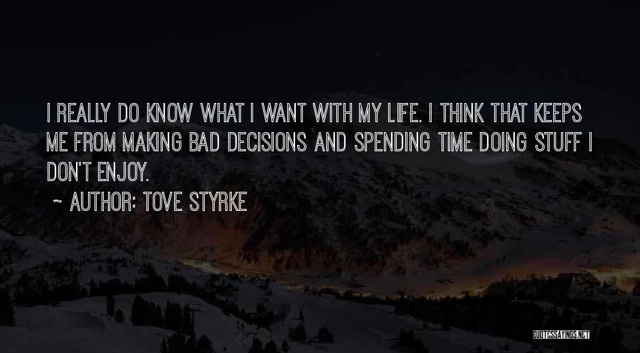 Tove Styrke Quotes 180059