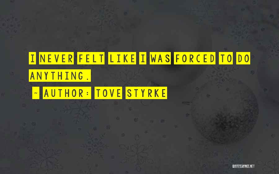 Tove Styrke Quotes 1971736