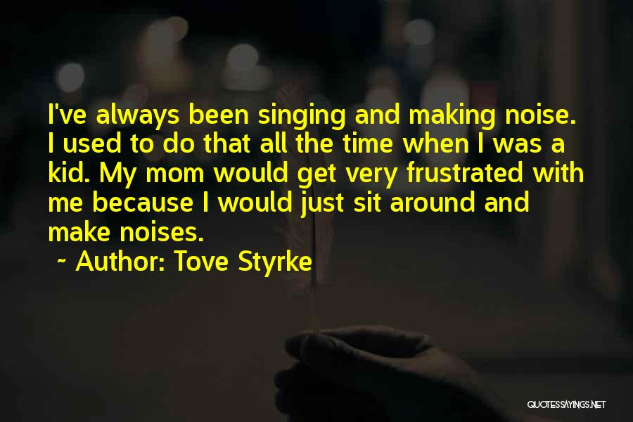 Tove Styrke Quotes 2200970