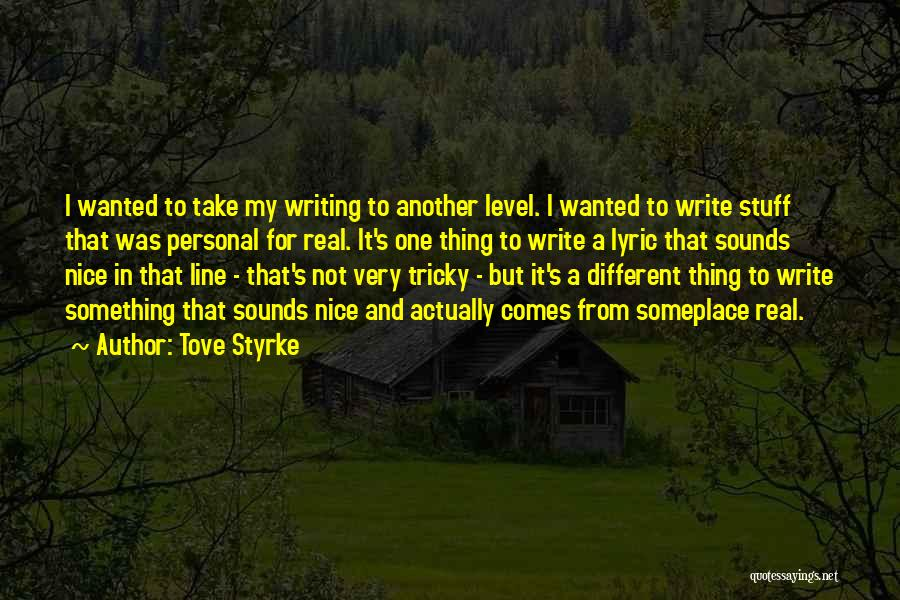 Tove Styrke Quotes 369084