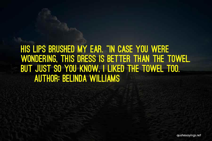 Towel Love Quotes By Belinda Williams