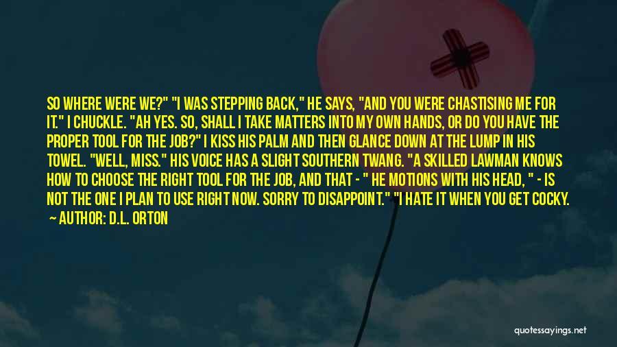 Towel Love Quotes By D.L. Orton