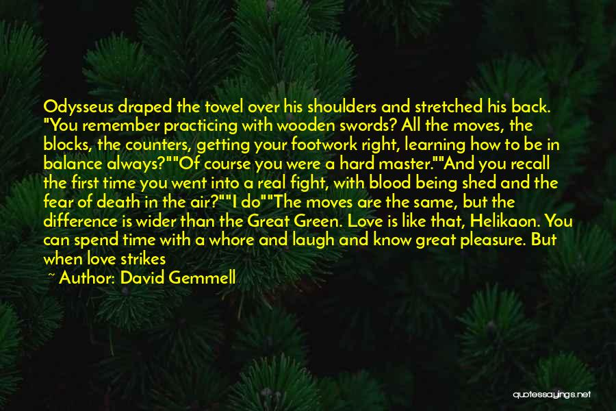 Towel Love Quotes By David Gemmell