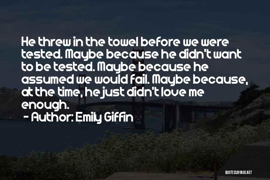 Towel Love Quotes By Emily Giffin