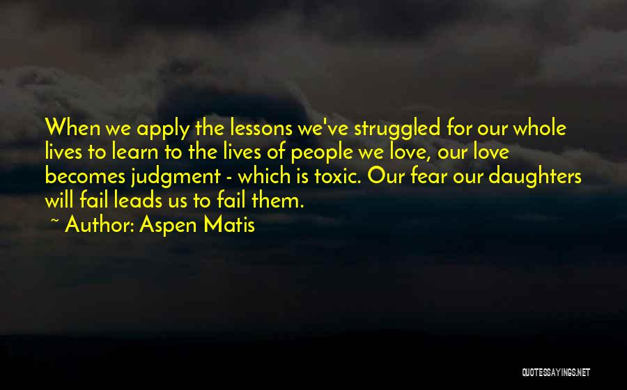 Toxic Relationships Quotes By Aspen Matis