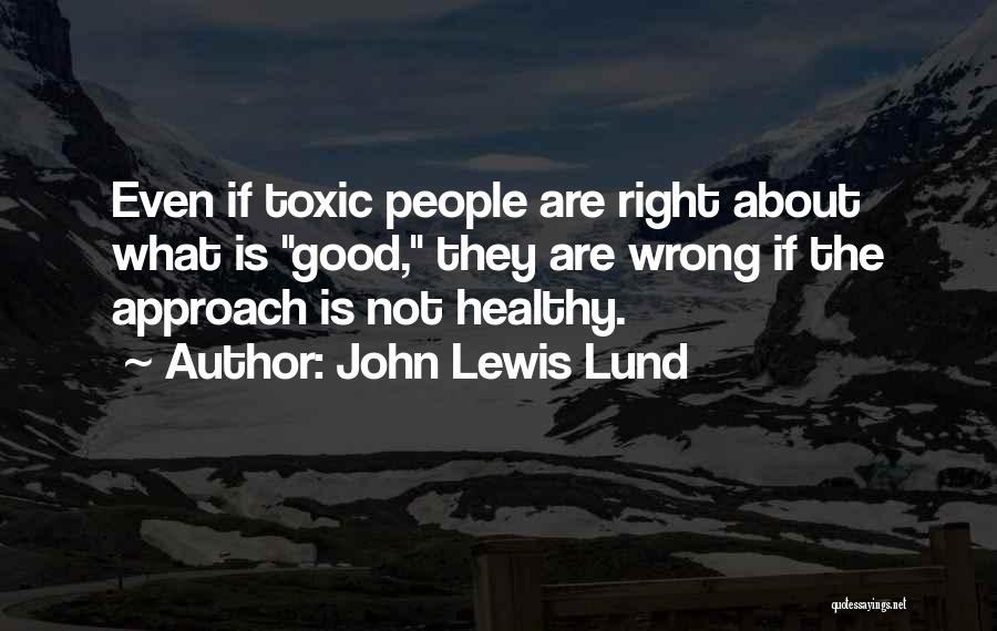Toxic Relationships Quotes By John Lewis Lund