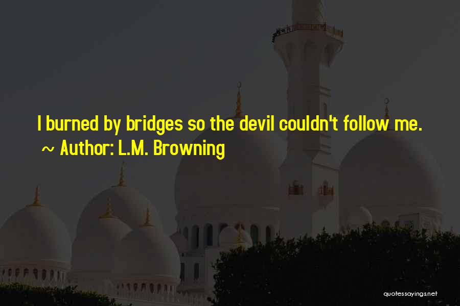Toxic Relationships Quotes By L.M. Browning