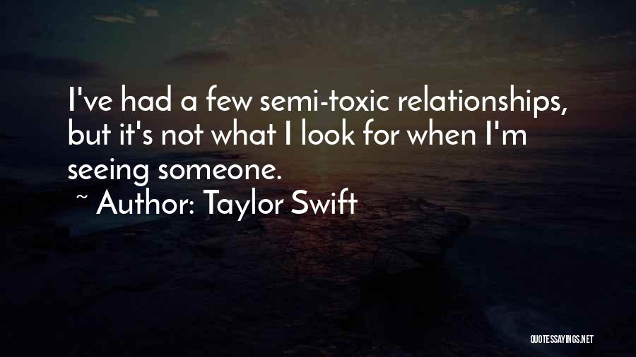 Toxic Relationships Quotes By Taylor Swift