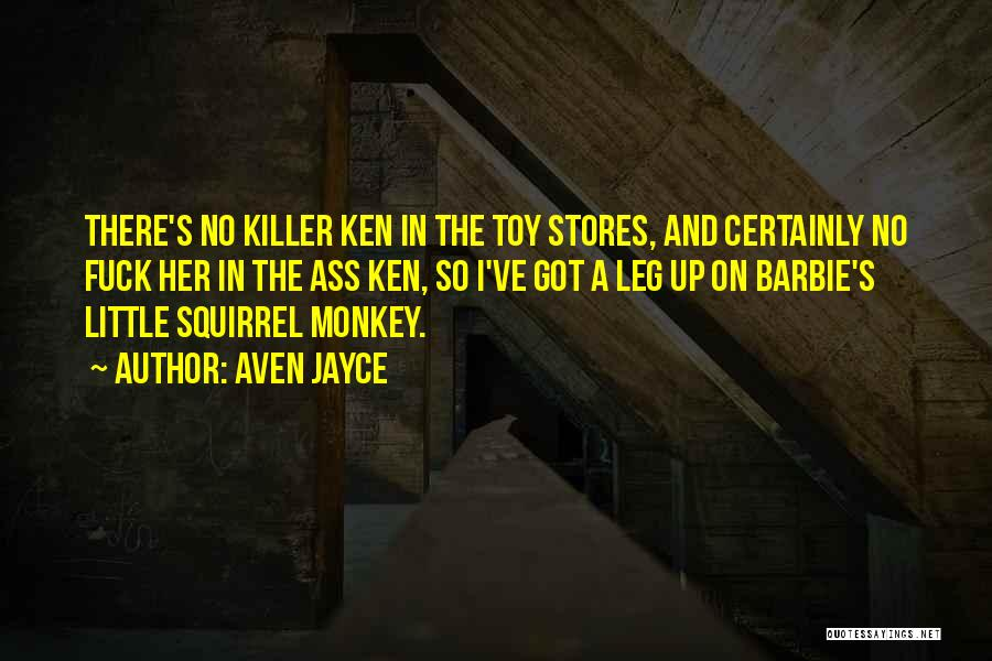 Toy Stores Quotes By Aven Jayce