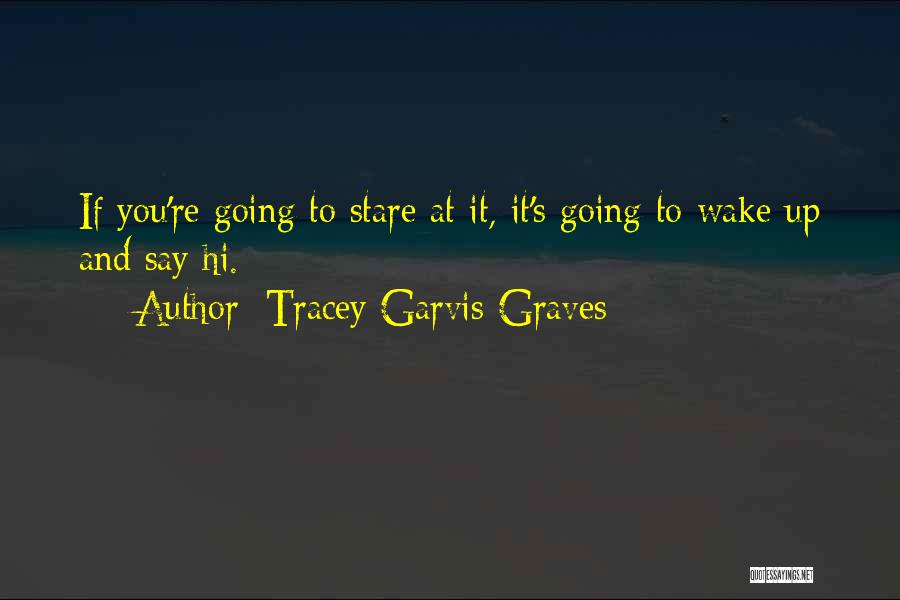 Tracey Garvis-Graves Quotes 1443712