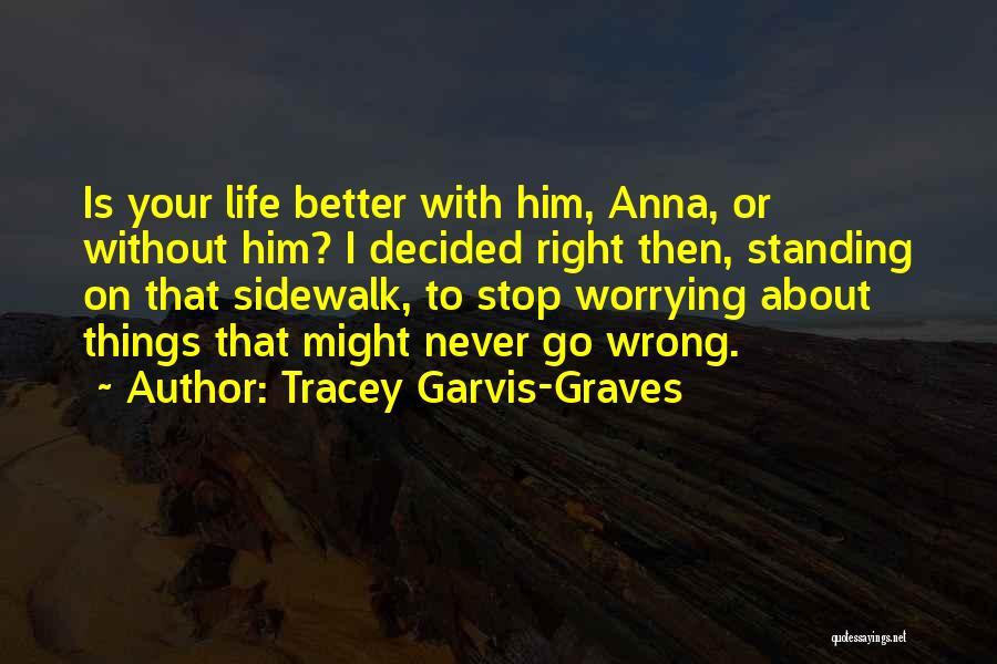Tracey Garvis-Graves Quotes 1762918