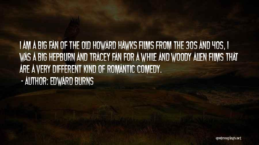 Tracey Quotes By Edward Burns